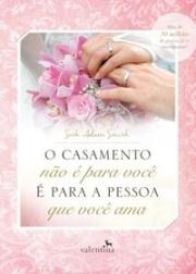 O_CASAMENTO_NAO_E_PARA_VOCEN__1447940708537409SK1447940708B
